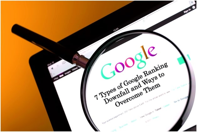 7 Types of Google Ranking Downfall and Ways to Overcome Them