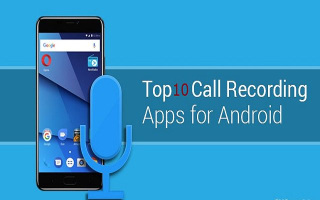 Top 10 Android App to Record Phone Calls Secretly and Automatically