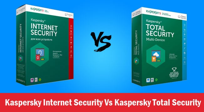 Kaspersky Total Security or Kaspersky Internet Security: Which is Right for You?
