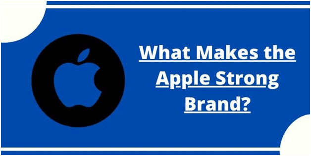 What Makes the Apple Strong Brand?