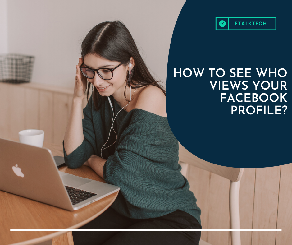 How to see who views your Facebook Profile?