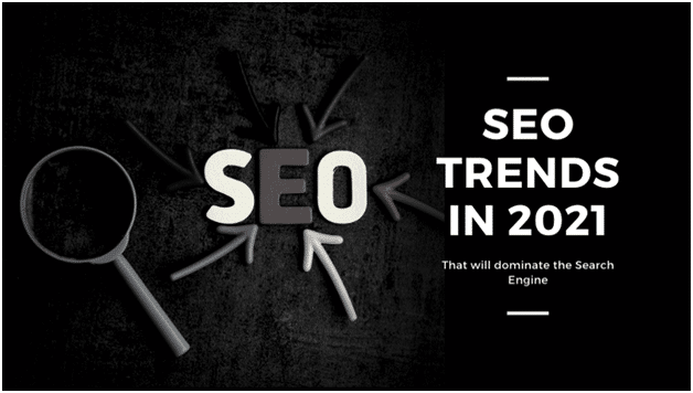 The Top 11 SEO Trends Google Expects You to Follow In 2021