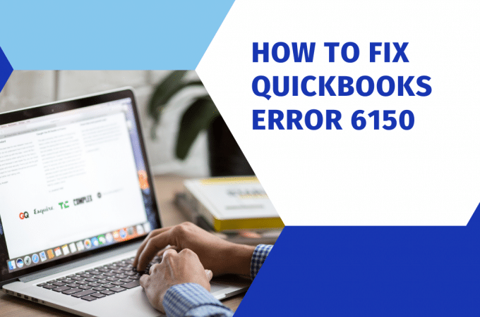 How to fix Quickbooks Error 6150