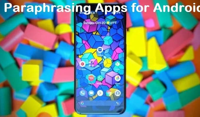 5 Best Paraphrasing Apps for Android Smartphones
