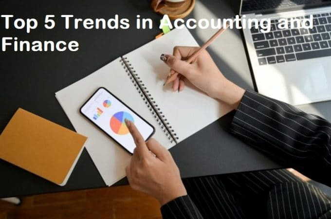 Top 5 Trends in Accounting and Finance